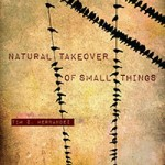 Natural Takeover of Small Things